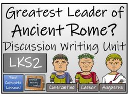 LKS2 Ancient Rome - Rome's Greatest Leader Discussion Based Writing Activity