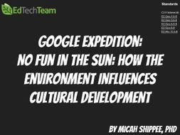 No Fun in the Sun: How the Environment Influences Cultural Development #GoogleExpedition