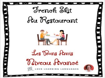 Advanced French Skit - Au Restaurant - Les bons amis