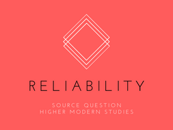 Higher Modern Studies - How to answer the reliability source question