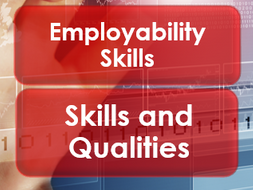 Employability/Work Skills: Skills and Qualities
