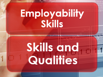 Employability/Work Skills: Skills and Qualities