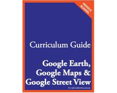 Curriculum Guide - Google Earth, Google Maps, Google Street View