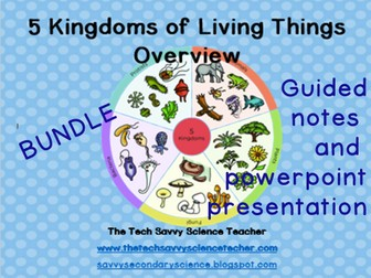 5 Kingdoms of Living Things (Classification) Overview Presentation and Notes Sheet Bundle