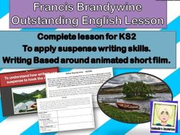 SUSPENSE WRITING - Complete Lesson: Francis Brandywine  KS2