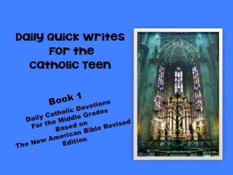 Daily Quick Writes For the Catholic Teen Book 1