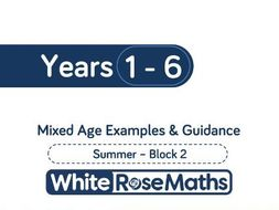 White Rose Maths - Mixed Age Schemes by Year Group - Summer - Block 2