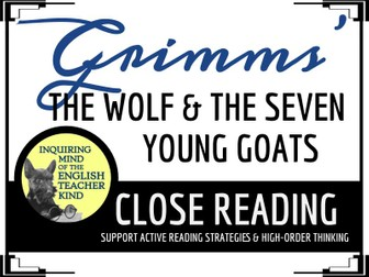 """""""The Wolf and the Seven Young Goats"""" a Grimms' Fairy Tale, Close Reading & Text"""