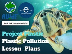 Project Plastic: A course of  fun and engaging Plastic Pollution lessons for 6-12 year olds
