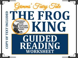 """""""The Frog King,"""" A Grimms' Fairy Tale - Guided Reading & Annotating Worksheet"""