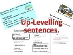Up-leveling sentences (with adjectives, conjunctions and fronted adverbials).