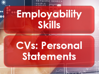 Employability/Work Skills: CVs: Personal Statements