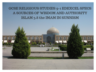 GCSE RELIGIOUS STUDIES 9-1 EDEXCEL SPECS A SOURCES OF WISDOM AND AUTHORITY ISLAM 3.8 IMAM IN SUNNISM