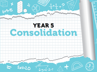 Year 5 - Week 12 - Consolidation