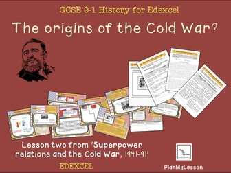 Edexcel GCSE 9-1 Superpower Relations and the Cold War L2: The Origins of the Cold War