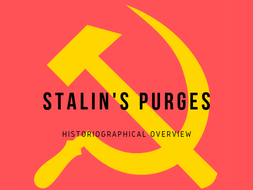 A Level, IB Advanced Higher History - Stalin's Purges historiography infographic