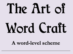 The Art of Word Craft: A short word-level scheme of learning to develop writing skills