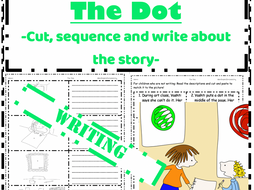 The Dot Peter H. Reynolds Writing - Sequence write colour retell the story
