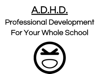 ADHD- Professional Development for your Whole School