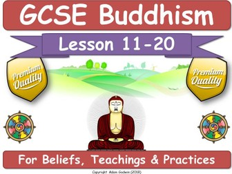 GCSE Buddhism Course - Lessons  11-20 (out of 20): Full Lessons, Lesson Plans, PowerPoints, Worksheets, Videos, Music, Multimedia, Complete Resources! [Part of a 5-Star Rated Course!]