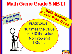 "5.NBT.1 THINK ON YOUR FEET MATH! Interactive Test Prep Game—Place Value: ""10x and 1/10 of"""