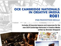 CAMBRIDGE NATIONALS - R081 PRE-PRODUCTION SKILLS - EVERY LESSON
