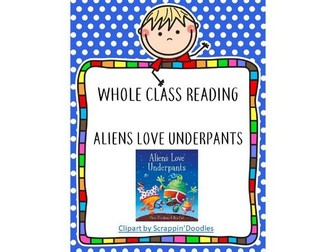 Whole Class Reading-Aliens Love Underpants