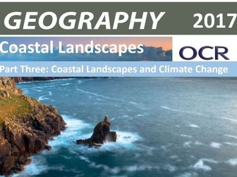 OCR Geography 2017 - Coastal Landforms and Climate Change