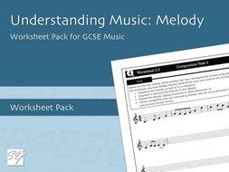 Understanding Music: Melody - Worksheet Pack for GCSE Music