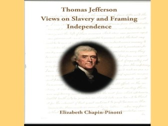 Thomas Jefferson: Views on Slavery and Framing Independence: Non-Fiction Common Core Readings