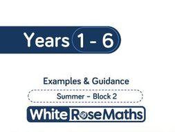 White Rose Maths - Summer - Block 2 - Years 1 - 6
