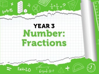Year 3 Fractions - Week 10 - Spring Term - Block 5:  Resources To Deliver White Rose Maths Scheme