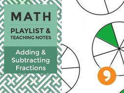 Adding and Subtracting Fractions – Playlist and Teaching Notes