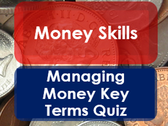 Employability/Work Skills: Money Management: Key Terms Quiz