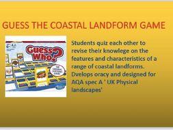 coastal landforms  game ; guess who?