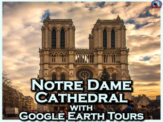 Notre Dame Cathedral with Google Earth Tours
