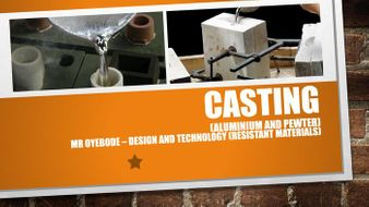 Casting (Aluminium and Pewter)