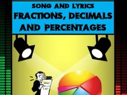 Fractions, Decimals and Percentages Song by Mr A, Mr C and Mr D Present