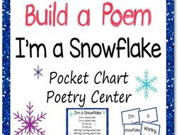 Build a Poem - I'm a Snowflake - Winter poem for a pocket chart center