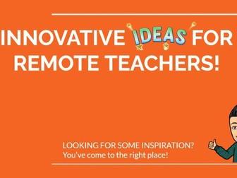 Innovative ideas for remote teachers!