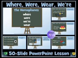 Homophones: Where, Were, We're and Wear - PowerPoint Lesson