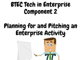 BTEC Tech in Enterprise - Component 2 - Planning for and pitching an Enterprise activity