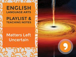Matters Left Uncertain - Playlist and Teaching Notes
