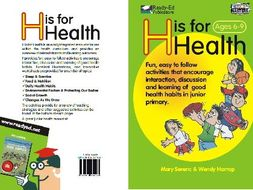 H is for Health - For ages 6-9