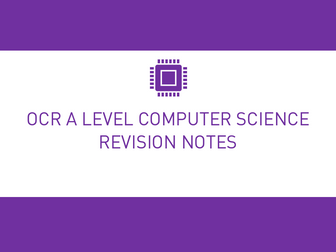 OCR A Level Computer Science Revision Notes