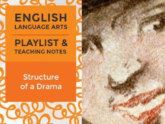 Structure of a Drama - Playlist and Teaching Notes