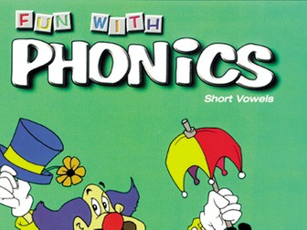 Fun with Phonics: Short Vowels