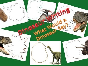Dinosaur Writing - Speech Bubbles - What Would a Dinosaur Say?