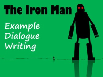 The Iron Man Dialogue Writing - Example Text with Feature Identification Sheet