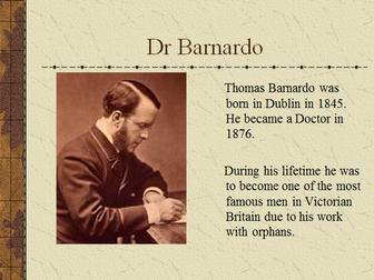 Dr Barnardo: Fact Sheet and Presentation